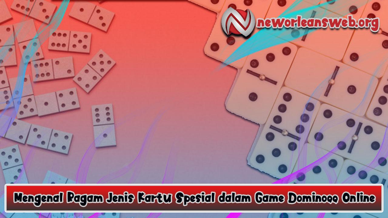 Mengenal Ragam Jenis Kartu Spesial dalam Game Dominoqq Online